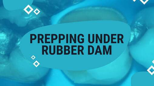 Rubber Dam Dental Training Videos