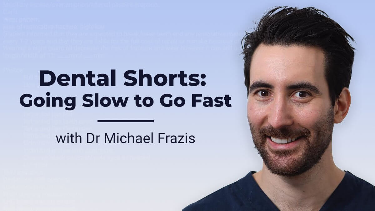 Content-Frazis-Dental-shorts-going-slow-to-go-fast-Thumbnail-1200x675 (1)