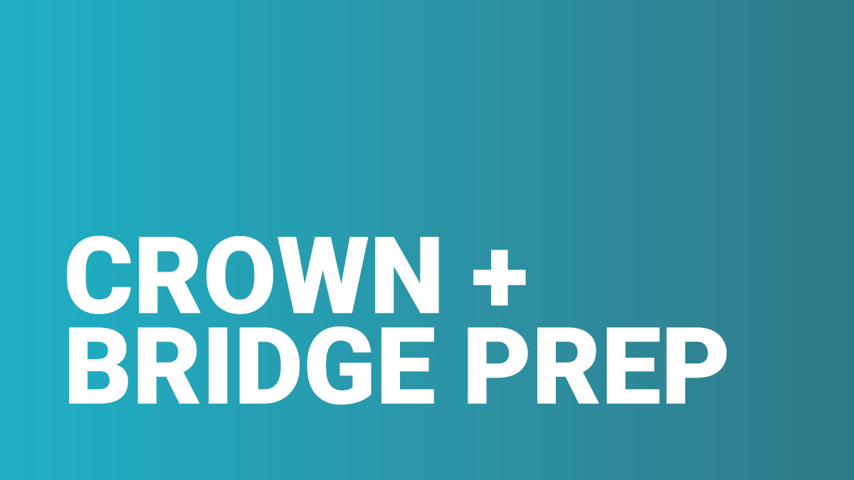 Crown and Bridge Prep Dental Training Videos