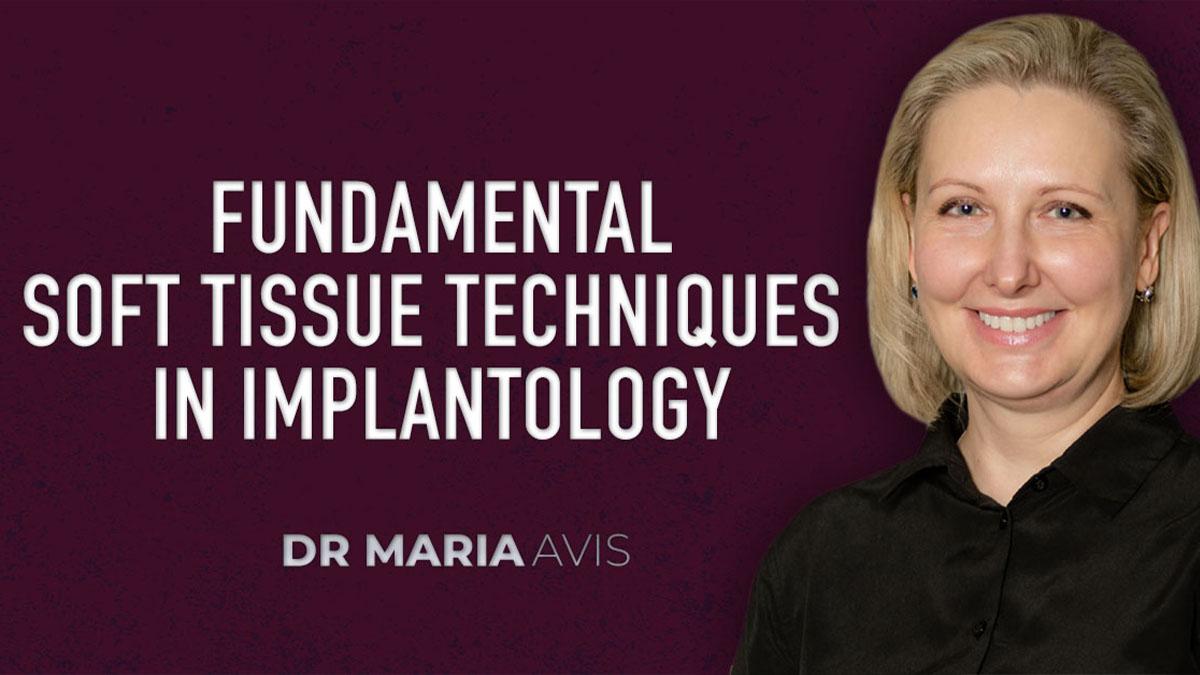 Thumbnail-maria-avis-fundamental-soft-tissue-techniques-in-implantology-1200x675